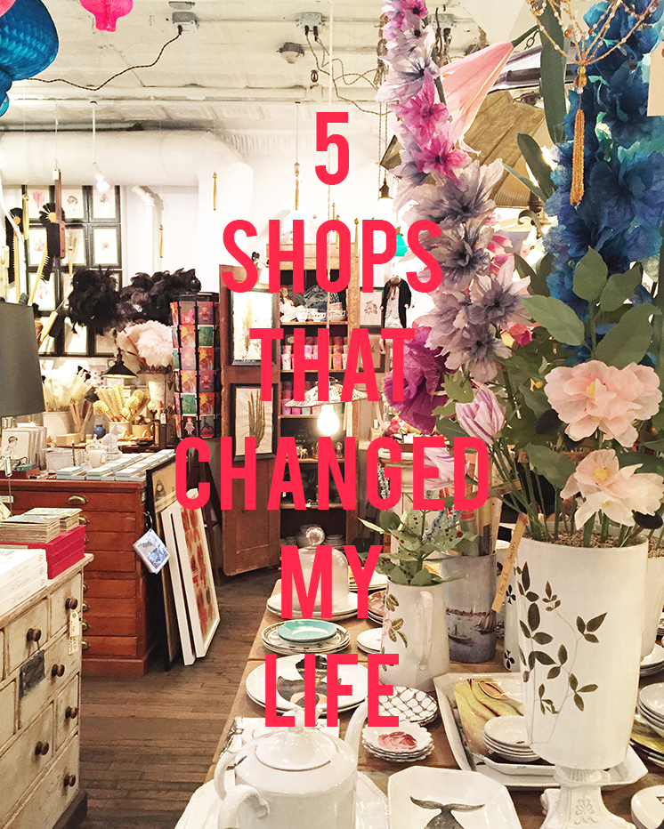 5 Shops that changed my life
