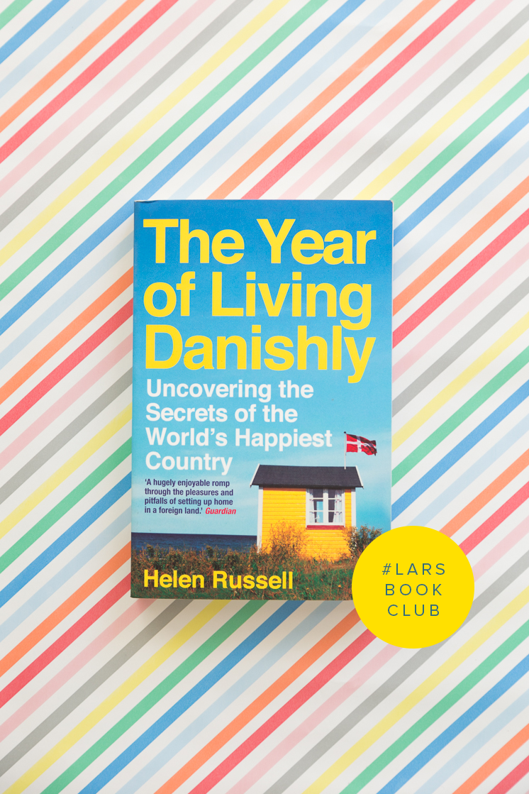 March Book Club The Year Of Living Danishly The House