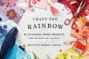Craft the Rainbow book by Brittany Jepsen