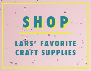 Lars' Favorite Craft supplies