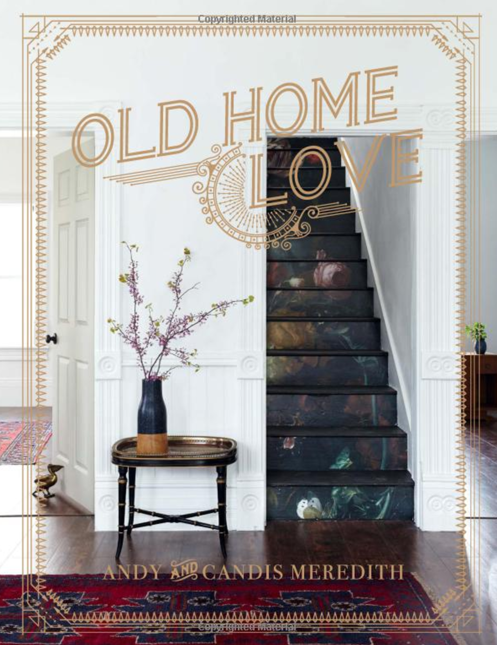 Old Home Love by Andy and Candis Meredith