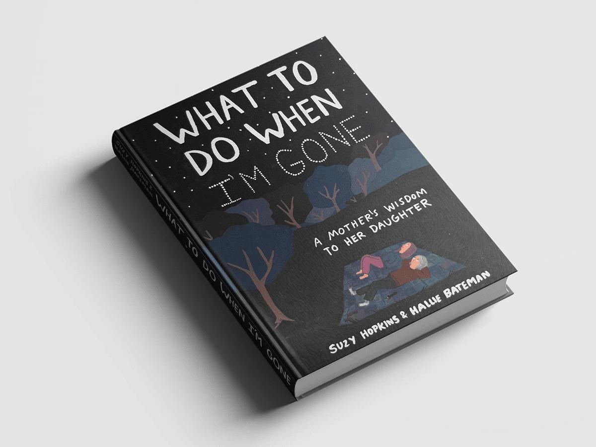 Photo of a book, What to Do When I'm Gone, on a white background